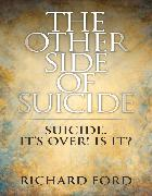 Cover-Bild zu Ford, Richard: Other Side of Suicide (eBook)