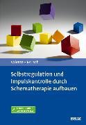 Cover-Bild zu Selbstregulation und Impulskontrolle durch Schematherapie aufbauen (eBook) von Reusch, Yvonne