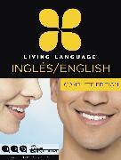 Cover-Bild zu Living Language English for Spanish Speakers, Complete Edition (ESL/ELL) von Living Language
