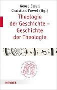 Cover-Bild zu Essen, Georg (Hrsg.): Theologie der Geschichte - Geschichte der Theologie