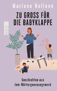 Cover-Bild zu Zu groß für die Babyklappe von Hellene, Marlene