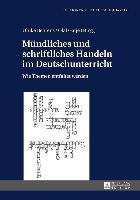 Cover-Bild zu Mündliches und schriftliches Handeln im Deutschunterricht von Behrens, Ulrike (Hrsg.)