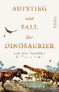 Cover-Bild zu Aufstieg und Fall der Dinosaurier von Brusatte, Steve