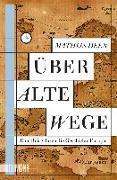 Cover-Bild zu Über alte Wege von Deen, Mathijs