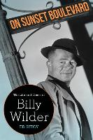 Cover-Bild zu Sikov, Ed: On Sunset Boulevard: The Life and Times of Billy Wilder