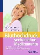 Cover-Bild zu Bluthochdruck senken ohne Medikamente (eBook) von Laupert-Deick, Claudia