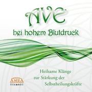 Cover-Bild zu AVE bei hohem Blutdruck. Heilsame Klänge zur Stärkung der Selbstheilungsklänge von Klang & Harmonie