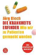 Cover-Bild zu Die Krankheitserfinder von Blech, Jörg