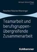 Cover-Bild zu Teamarbeit und berufsgruppenübergreifende Zusammenarbeit von Fleischer, Werner