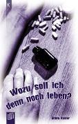 Cover-Bild zu K.L.A.R. - Taschenbuch: Wozu soll ich denn noch leben? von Kaster, Armin