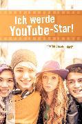 Cover-Bild zu Ich werde YouTube-Star! (eBook) von Buschendorff, Florian
