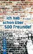 Cover-Bild zu K.L.A.R. Taschenbuch: Ich hab schon über 500 Freunde (eBook) von Kaster, Armin