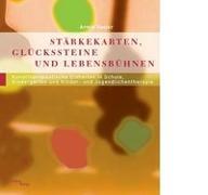 Cover-Bild zu Stärkekarten, Glücksteine und Lebensbühnen von Kaster, Armin