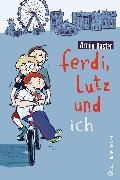 Cover-Bild zu Ferdi, Lutz und ich (eBook) von Kaster, Armin