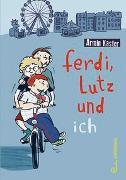 Cover-Bild zu Ferdi, Lutz und ich von Kaster, Armin