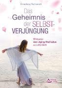 Cover-Bild zu Das Geheimnis der Selbstverjüngung von Tschenett, Anneliese