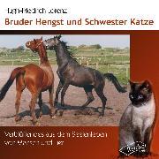 Cover-Bild zu Bruder Hengst und Schwester Katze (Audio Download) von Lorenz, Hugh-Friedrich