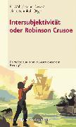 Cover-Bild zu Intersubjektivität oder Robinson Crusoe (eBook) von Lehmkuhl, Gerd (Beitr.)