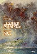 Cover-Bild zu The Politics of International Political Theory (eBook) von Albert, Mathias (Hrsg.)