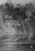 Cover-Bild zu The Politics of International Political Theory von Lang Jr., Anthony F. (Hrsg.)