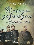 Cover-Bild zu Kriegsgefangen - Erlebtes 1870 (eBook) von Fontane, Theodor