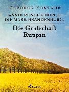 Cover-Bild zu Wanderungen durch die Mark Brandenburg - Die Grafschaft Ruppin (eBook) von Fontane, Theodor