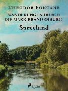 Cover-Bild zu Wanderungen durch die Mark Brandenburg - Spreeland (eBook) von Fontane, Theodor
