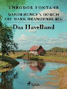 Cover-Bild zu Wanderungen durch die Mark Brandenburg - Das Havelland (eBook) von Fontane, Theodor