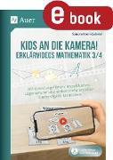 Cover-Bild zu Kids an die Kamera! Erklärvideos Mathematik 3/4 (eBook) von Kroll-Gabriel, Sandra