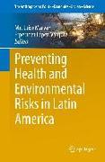Cover-Bild zu Preventing Health and Environmental Risks in Latin America von Marván, Ma. Luisa (Hrsg.)