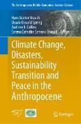 Cover-Bild zu Climate Change, Disasters, Sustainability Transition and Peace in the Anthropocene von Brauch, Hans Günter (Hrsg.)