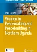 Cover-Bild zu Women in Peacemaking and Peacebuilding in Northern Uganda von Angom, Sidonia