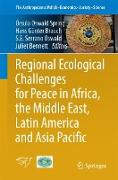 Cover-Bild zu Regional Ecological Challenges for Peace in Africa, the Middle East, Latin America and Asia Pacific von Oswald Spring, Úrsula (Hrsg.)