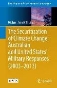 Cover-Bild zu The Securitization of Climate Change: Australian and United States' Military Responses (2003 - 2013) von Thomas, Michael Durant