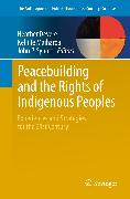 Cover-Bild zu Peacebuilding and the Rights of Indigenous Peoples (eBook) von Synott, John P. (Hrsg.)