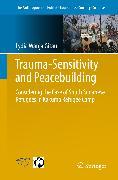Cover-Bild zu Trauma-sensitivity and Peacebuilding (eBook) von Wanja Gitau, Lydia