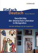 Cover-Bild zu Geschichte der deutschen Literatur in Beispielen / EinFach Deutsch von Madsen, Rainer