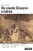 Cover-Bild zu Die »zweite Sklaverei« ernähren (eBook) von Teubner, Melina