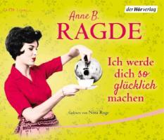 Cover-Bild zu Ich werde dich so glücklich machen von Ragde, Anne B.