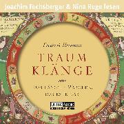 Cover-Bild zu Traumklänge - oder Das längste Märchen, das es je gab (Audio Download) von Hetmann, Frederik