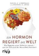 Cover-Bild zu Ein Hormon regiert die Welt von Lieberman, Daniel Z.