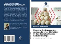 Cover-Bild zu Finanzielle Governance regionalisierter Einheiten in der Demokratischen Republik Kongo von Omba Shongo, Philippe