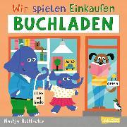 Cover-Bild zu Wir spielen Einkaufen: Buchladen
