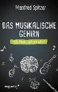 Cover-Bild zu Das musikalische Gehirn (eBook) von Spitzer, Prof. Dr. Dr. Manfred