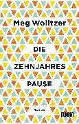 Cover-Bild zu Die Zehnjahrespause von Wolitzer, Meg