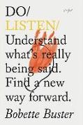 Cover-Bild zu Do Listen: Understand What's Really Being Said. Find a New Way Forward von Buster, Bobette