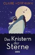 Cover-Bild zu Das Knistern der Sterne von Hoffmann, Claire