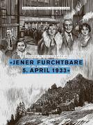 Cover-Bild zu Quaderer, Hansjörg (Hrsg.): 'Jener furchtbare 5. April 1933'