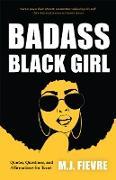 Cover-Bild zu Badass Black Girl (eBook) von Fievre, M. J.