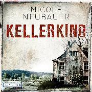 Cover-Bild zu Kellerkind (Audio Download) von Neubauer, Nicole